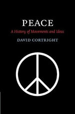 Peace : A History of Movements and Ideas - David Cortright