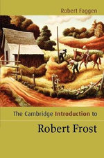 The Cambridge Introduction to Robert Frost : Cambridge Introductions to Literature - Robert Faggen