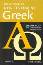 The Elements of New Testament Greek [With Audio CD] - Jeremy Duff