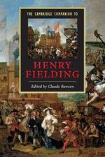 The Cambridge Companion to Henry Fielding : Cambridge Companions to Literature Ser.
