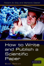 How to Write and Publish a Scientific Paper : 6th Edition - Robert A. Day
