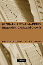 Global Capital Markets : Integration, Crisis, and Growth - Maurice Obstfeld