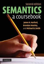 Semantics : A Coursebook - James R. Hurford