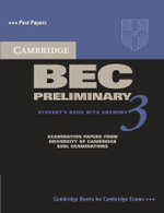 Cambridge BEC Preliminary 3 Student's Book with Answers : Examination Papers from University of Cambridge ESOL Examinations : English for Speakers of Other Languages - Cambridge ESOL