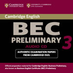 Cambridge BEC Preliminary 3 Audio CD :  Examination Papers from University of Cambridge ESOL Examinations - Cambridge ESOL