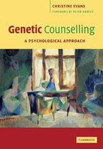 Genetic Counselling : A Psychological Approach - Christine Evans