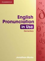 English Pronunciation in Use : Elementary : Self-Study and Classroom Use - Jonathan Marks
