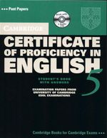 Cambridge Certificate of Proficiency in English 5 : Student's Book with Answers : Examination Papers from University of Cambridge ESOL Examinations - Cambridge ESOL