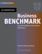 Business Benchmark Pre-Intermediate to Intermediate Teacher's Resource Book : Teacher's Resource Book - Norman Whitby