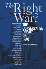The Right War? : The Conservative Debate on Iraq