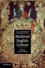The Cambridge Companion to Medieval English Culture : Cambridge Companions to Literature