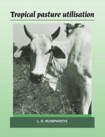 Tropical Pasture Utilisation - L. R. Humphreys