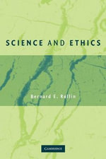 Science and Ethics - Bernard E. Rollin