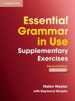 Essential Grammar in Use Supplementary Exercises with Answers : Grammar in Use Ser. - Helen Naylor