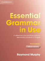 Essential Grammar in Use without Answers : A Self-study Reference and Practice Book for Elementary Students of English - Raymond Murphy