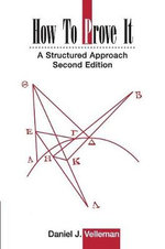 How to Prove it : A Structured Approach: 2nd edition, 2006  - Daniel J. Velleman