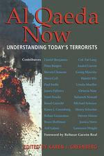 Al Qaeda Now : Understanding Today's Terrorists