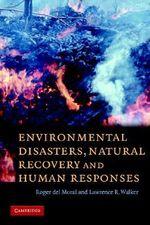 Environmental Disasters, Natural Recovery and Human Responses - Roger del Moral