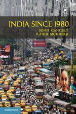 India Since 1980 - Sumit Ganguly