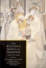 The Western Medical Tradition 2 Volume Paperback Set - W. F. Bynum