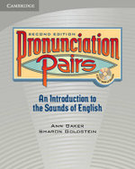 Pronunciation Pairs Student's Book with Audio CD : An Introduction to the Sounds of English - Ann Baker