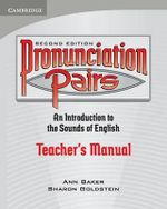 Pronunciation Pairs Teacher's Book : An Introduction to the Sounds of English - Ann Baker