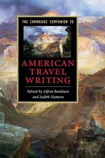 The Cambridge Companion to American Travel Writing : Cambridge Companions to Literature (Paperback)