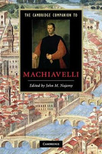 The Cambridge Companion to Machiavelli : Cambridge Companions to Literature (Paperback)
