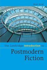 The Cambridge Introduction to Postmodern Fiction : Cambridge Introductions to Literature (Paperback) - Bran Nicol
