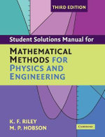 Mathematical Methods for Physics and Engineering : Third Edition - Student Solution Manual for... - K. F. Riley