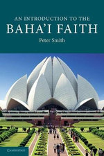 An Introduction to the Baha'i Faith : Introduction to Religion - Peter Smith