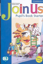 Join Us Starter Pupil's Book : Pupil's Book Starter - Gunter Gerngross