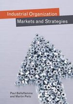 Industrial Organization : Markets and Strategies - Paul Belleflamme