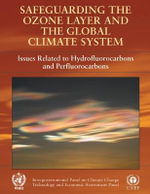 Safeguarding the Ozone Layer and the Global Climate System : Special Report of the Intergovernmental Panel on Climate Change