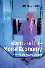 Islam and the Moral Economy : The Challenge of Capitalism - Charles Tripp