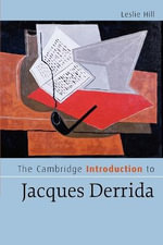 The Cambridge Introduction to Jacques Derrida - Leslie Hill