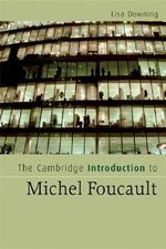 The Cambridge Introduction to Michel Foucault - Lisa Downing