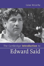 The Cambridge Introduction to Edward Said : Cambridge Introductions to Literature - Conor McCarthy