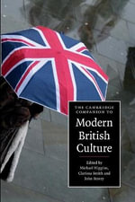 The Cambridge Companion to Modern British Culture : Cambridge Companions to Culture