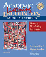 Academic Listening Encounters: American Studies Student's Book with Audio CD : Listening, Note Taking, and Discussion - Kim Sanabria