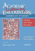 Academic Listening Encounters: American Studies Class Audio CDs (3) : Listening, Note Taking, and Discussion - Kim Sanabria