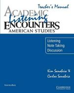Academic Listening Encounters: American Studies Teacher's Manual : Listening, Note Taking, and Discussion - Kim Sanabria