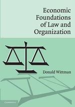 Economic Foundations of Law and Organization - Donald Wittman