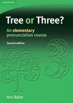 Tree or Three? : An Elementary Pronunciation Course - Ann Baker