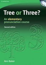 Tree or Three? Student's Book and Audio CD : An Elementary Pronunciation Course - Ann Baker