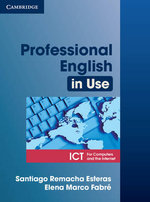 Professional English in Use ICT : Intermediate to Advanced - Santiago Remacha Esteras