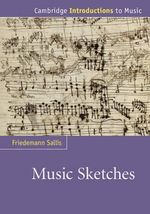 Music Sketches : Cambridge Introductions to Music - Friedemann Sallis