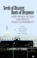 Seeds of Disaster, Roots of Response : How Private Action Can Reduce Public Vulnerability