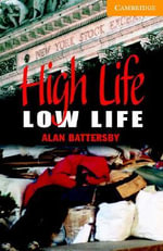 High Life, Low Life Level 4 Intermediate Book with Audio CDs (2) Pack : Intermediate Level 4 - Alan Battersby
