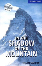 In the Shadow of the Mountain Level 5 Upper Intermediate Book with Audio CDs (2) Pack : Upper Intermediate Level 5 - Helen Naylor